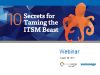 10 Secrets for Taming the ITSM Beast