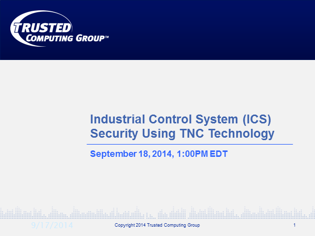 Industrial Control System (ICS) Security Using TNC Technology Webcast