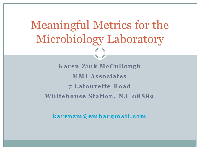 Meaningful Metrics For The Microbiology Laboratory