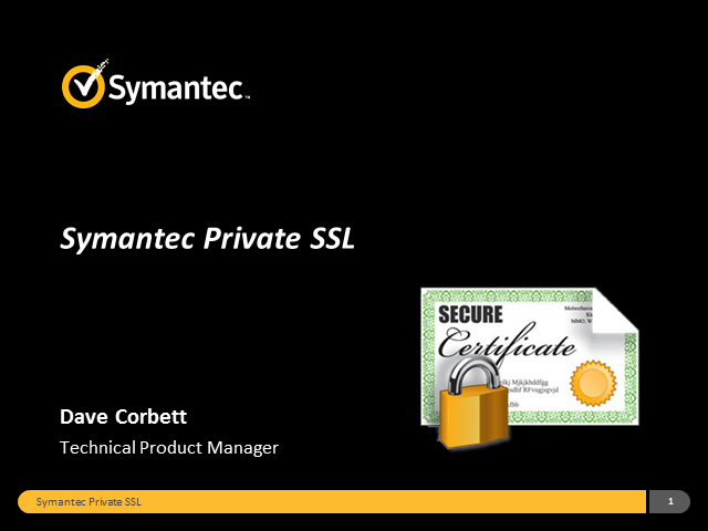 Symantec Private Certificate Authority Webinar