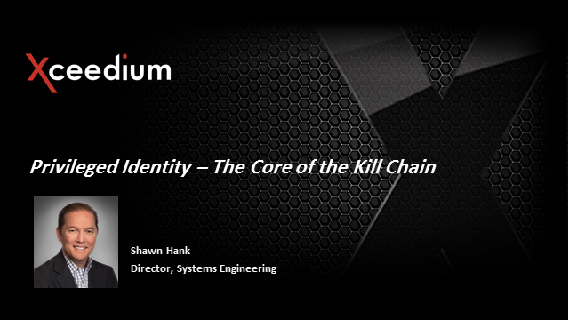 Privileged Identity - The Core Of The Kill Chain