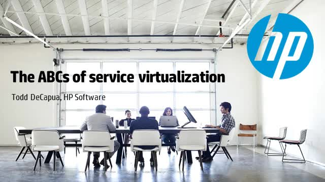 The ABCs of service virtualization