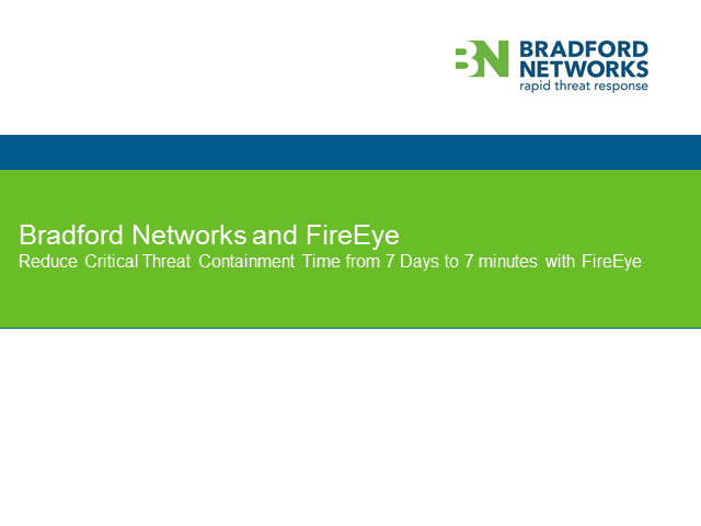 Reduce Critical Threat Containment Time from 7 Days to 7 Minutes with FireEye