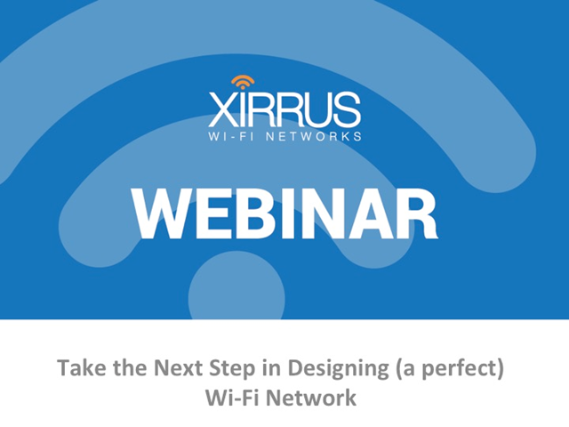 Take the Next Step in Designing (a perfect) Wi-Fi Network