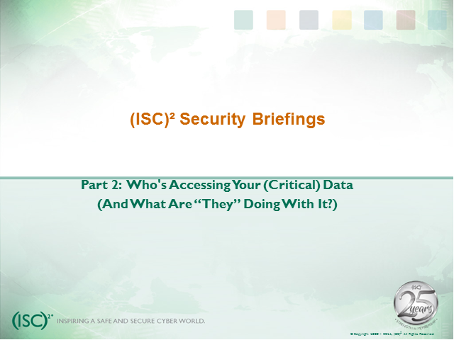 Briefings Part 2: Who's accessing your critical data, and what are they doing?