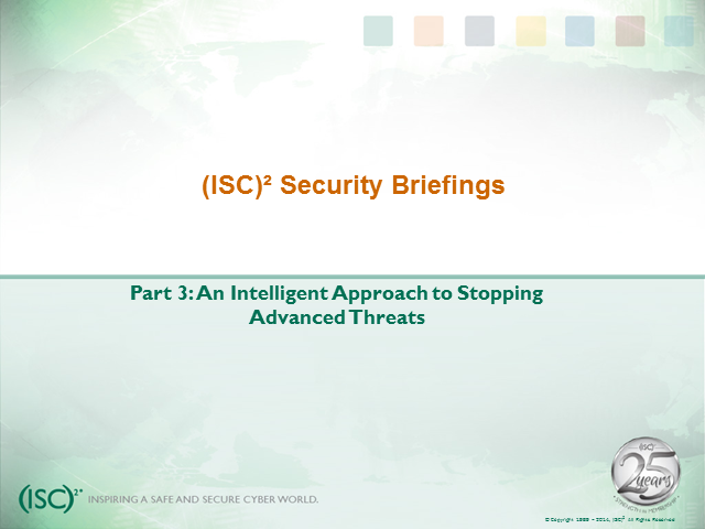 Briefings Part 3: An Intelligent Approach to Stopping Advanced Threats
