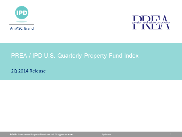 PREA/ IPD U.S. Quarterly Property Fund Index – 2Q 2014 webinar