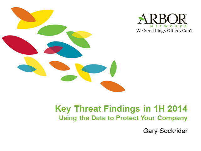 Key Threat Findings in 1H 2014; Using the Data to Protect Your Company