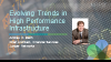 Evolving Trends in High Performance Financial Services Infrastructure