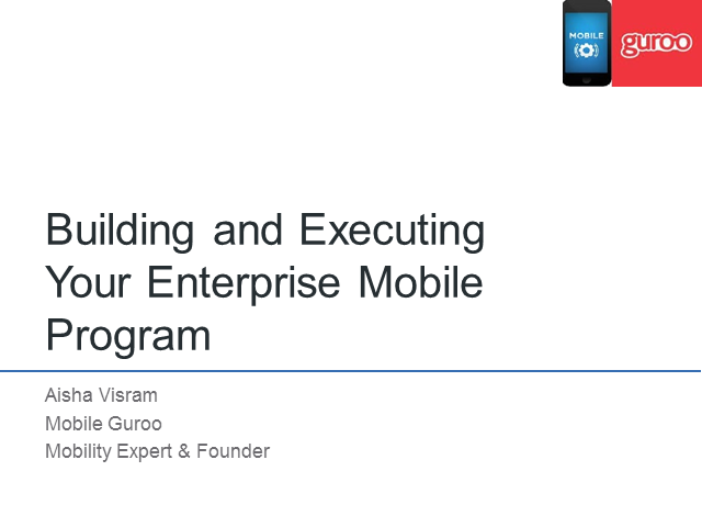 Lessons from the Enterprise Mobile Trenches: Advice from a Chief Mobile Officer