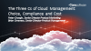 The Three C's of Cloud Management: Choice, Compliance and Cost