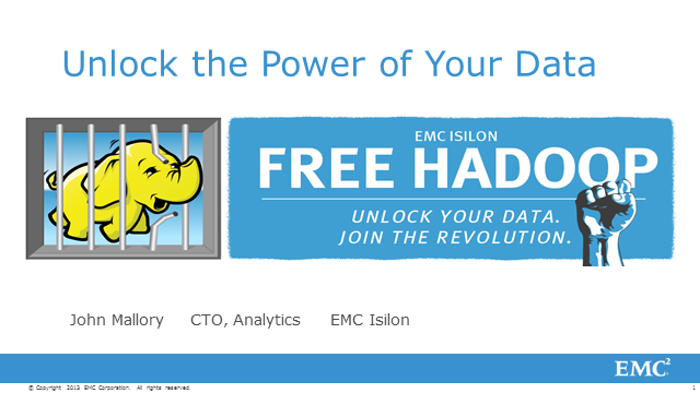 Join the revolution to unlock the power of your data with Hadoop and EMC Isilon