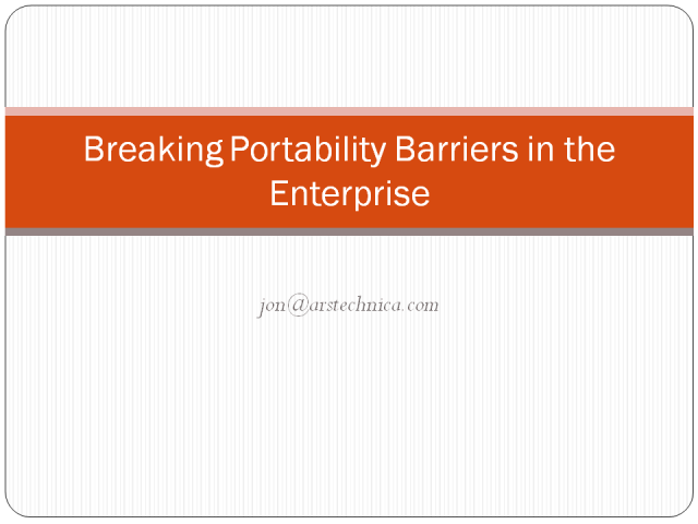 Breaking Portability Barriers within the Enterprise