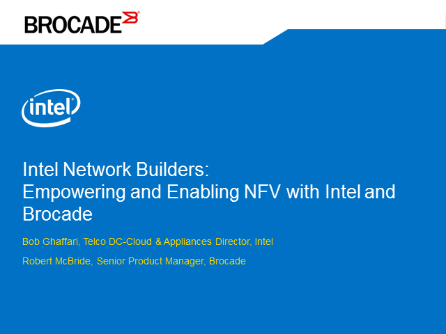 Empowering and Enabling NFV with Intel and Brocade
