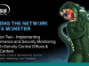 Taming the Network Data Monster: Performance and Security Monitoring (2/2)