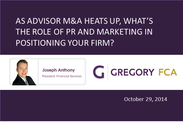 As Advisor M&A Heats Up, What's the Role of Marketing in Positioning Your Firm?