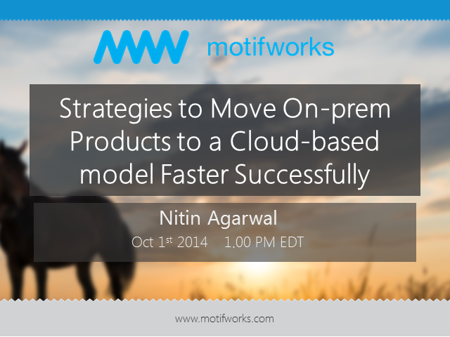 4 Strategies to Move On-prem Products to a Cloud-based model Faster Successfully