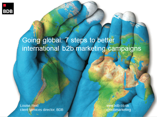 Going global: 7 steps to better international B2B marketing campaigns