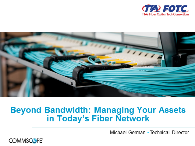 Beyond Bandwidth: Managing Your Assets in Today's Fiber Network
