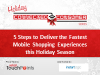 5 Steps to Deliver the Fastest Mobile Shopping Experiences this Holiday Season