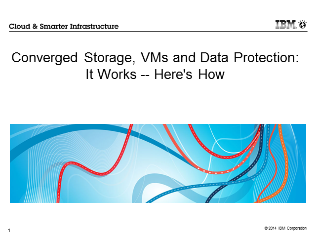 Converged Storage, VMs and Data Protection: It Works -- Here's How