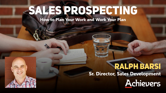 Sales Prospecting: How to Plan Your Work and Work Your Plan