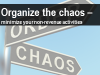 Organize the chaos - Minimize your non-revenue activities