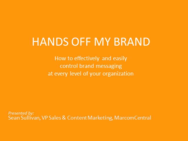 Hands Off My Brand! How to Control Messaging at Every Level of Your Organization
