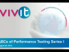ABCs of Performance Testing Series I