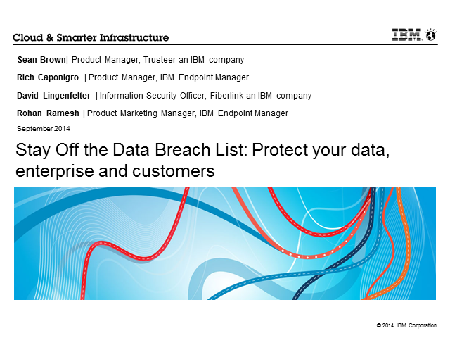 Stay Off the Data Breach List: Protect your data, enterprise and customers