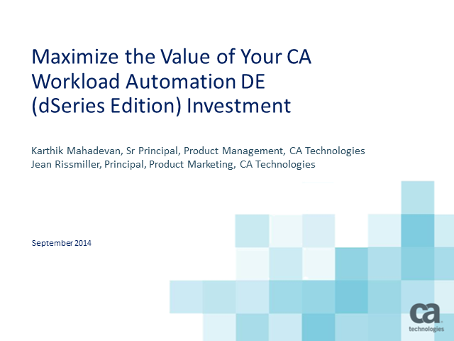 Maximize the Value of your CA Workload Automation DE Investment