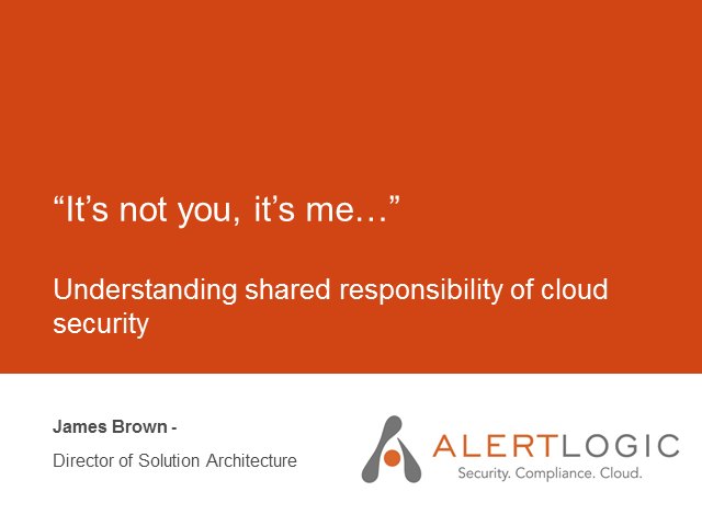 It's not you, it's me: Understanding shared responsibility of cloud security