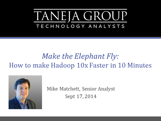 Make the Elephant Fly: How to make Hadoop 10x faster in 10 minutes