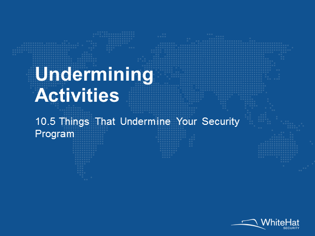 10.5 Things That Undermine Your Security Program