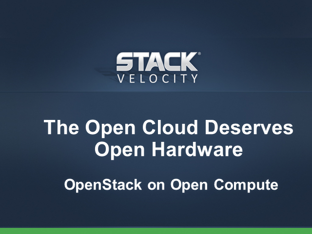 The Open Cloud Deserves Open Hardware: OpenStack on Open Compute