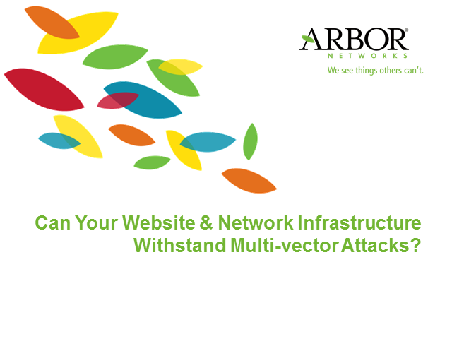 Can Your Website & Network Infrastructure Withstand Multi-vector Attacks?