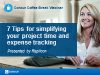 7 Tips for simplifying your project time and expense tracking
