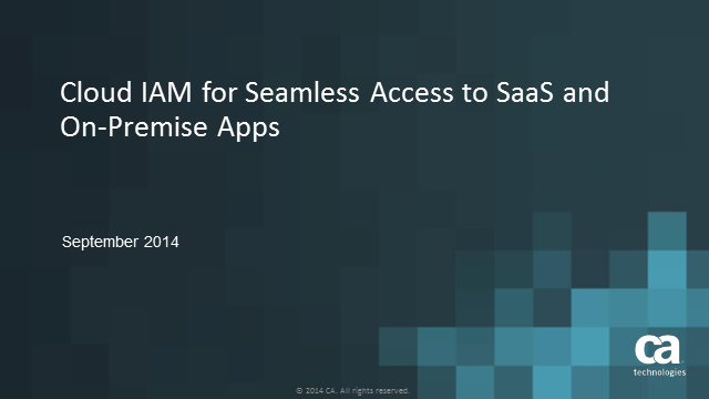 Cloud IAM  for Seamless Access to SaaS and On-Premise Apps