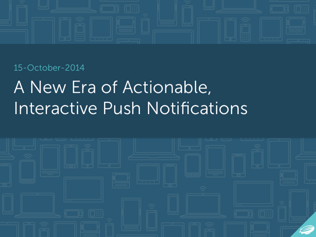 Interactive Notifications: the next big thing in mobile engagement
