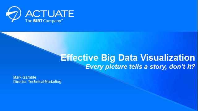 Effective Big Data Visualization: Every Picture Tells a Story