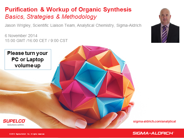 Purification & Workup of Organic Synthesis - Basics, Strategies & Methodology