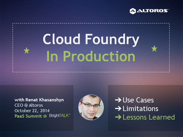 Cloud Foundry In Production: Use Cases, Limitations, Lessons Learned