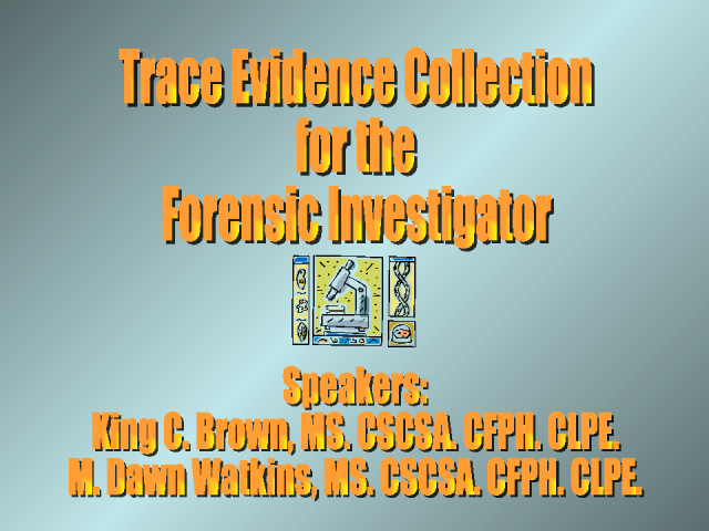Trace Evidence for the Forensic Investigator
