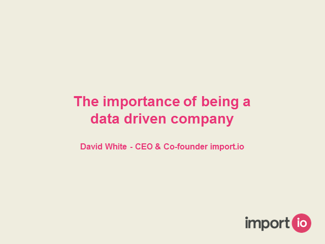 The Importance of being a Data Driven Company