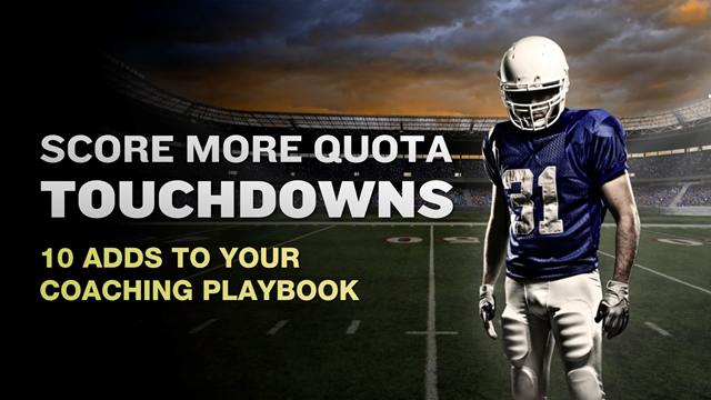 Score More Quota Touchdowns: 10 Adds to Your Coaching Playbook