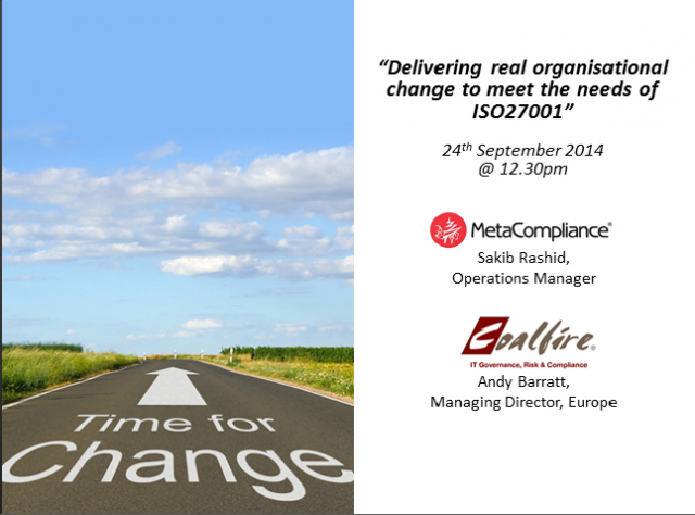 """Delivering real organisational change to meet the needs of ISO27001"""