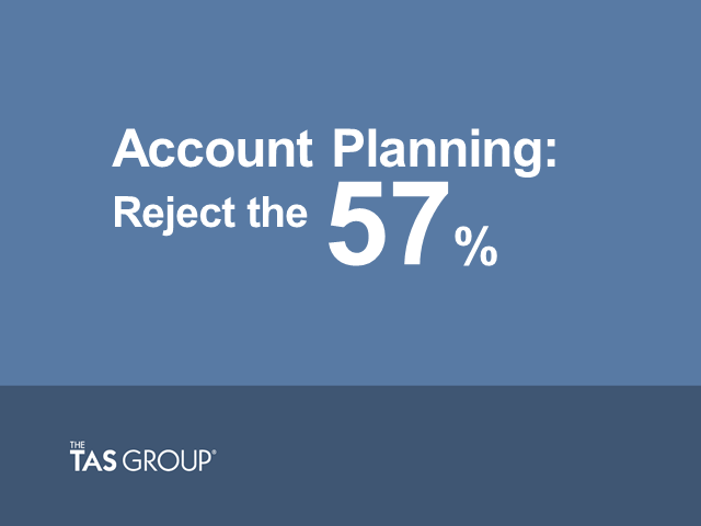 Account Planning : Create Compelling Value - Battling the 57%