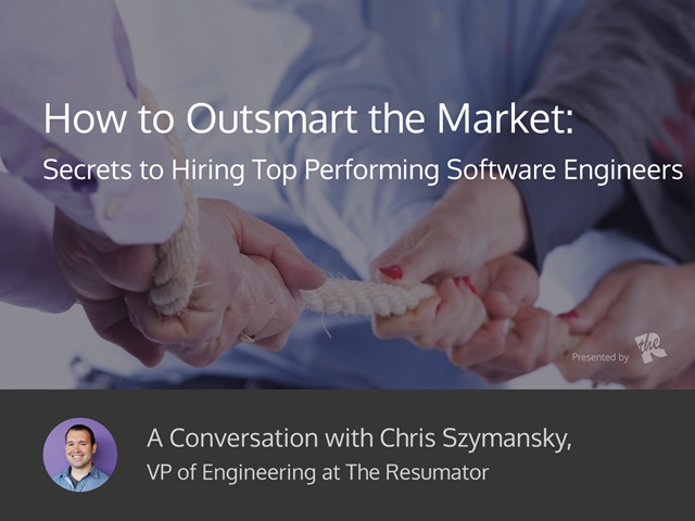 How to Outsmart the Market: Secrets to Hiring Top Performing Software Engineers