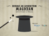 Become an acquisition magician