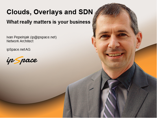 Clouds, Overlays and SDN: What really matters is your business